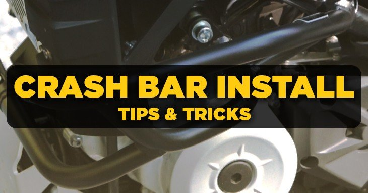 Motorcycle Crash Bar Installation – Tips & Tricks From The Pros
